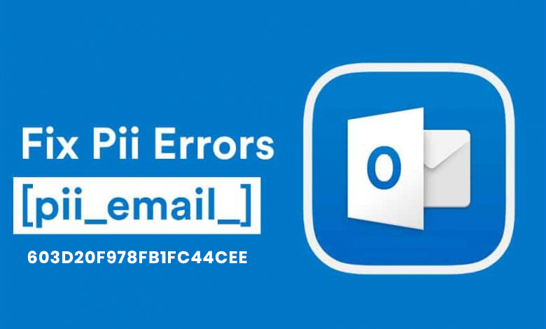 How To Solve Error [pii_email_603d20f978fb1fc44cee] Step By Step